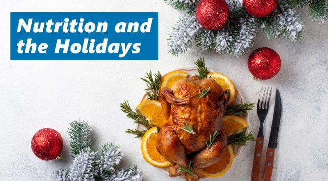 Tips for Nutrition and Healthy Eating During the Holiday Season