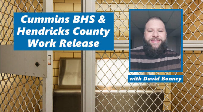 How Cummins Behavioral Health and Hendricks County Work Release Are Giving Incarcerated Individuals a Chance at Rehabilitation