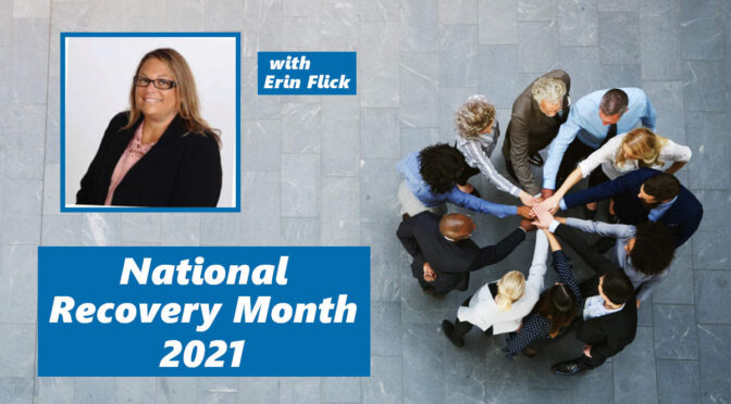 National Recovery Month 2021: Supporting Recovery from Substance Use Disorder in our Community